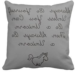 Kissenday 18X18 Inch Always Be Yourself unless you can be a