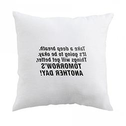 Pillow with Take a deep breath It s going to be okay. Things